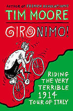 Gironimo!: Riding the Very Terrible 1914 Tour of Italy by Tim Moore (Paperback, 2015)