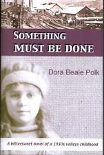 Something Must Be Done: A Bittersweet Novel of a 1930s Valleys Childhood