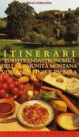 Itinerari turistico gastronomici della valle del Vomano, Fino e Piomba - Nuovo!