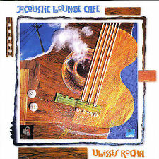 ULISSES ROCHA - ACOUSTIC LOUNGE CAFE NEW CD