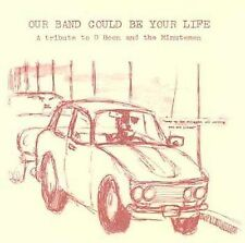 Our Band Could Be Your Life: Tribute CD ( Minutemen, Seam, Jawbox, Meat Puppets)