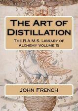 Art of Distillation: By French, John Wheeler, Philip