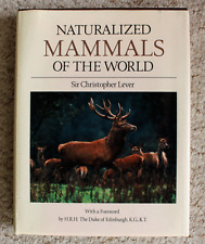 Naturalized Mammals of the World - Sir C.Lever - First Edition - 1985 Signed