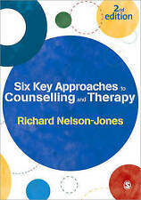 Six Key Approaches to Counselling and Therapy by Richard Nelson-Jones (Paperback