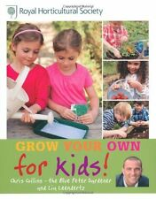 RHS Grow Your Own: For Kids: How to be a great gardener (Royal Horticultural S,