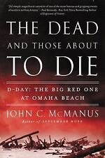 The Dead and Those about to Die: D-Day: The Big Red One at Omaha Beach (Paperbac