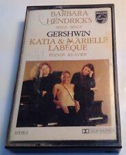 BARBARA HENDRICKS Tape Cassette GERSHWIN KATIA & MARIELLE LABÈQUE PIANOS-KLAVIER