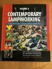 Contemporary Lampworking Vol 2 A Practical Guide to Shaping Glass in the Flame