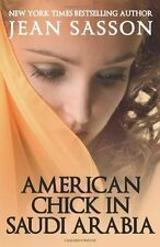 American Chick in Saudi Arabia by Jean Sasson (2013, Paperback)