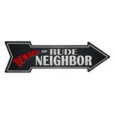 """Outdoor/Indoor Beware of Rude Neighbor Wall Novelty Metal Arrow Sign 5"""" x 17"""""""