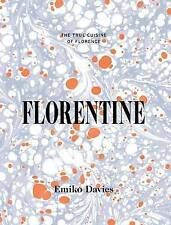 Florentine: Food and Stories from the Renaissance City by Emiko Davies...
