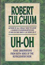 Uh-Oh by Robert Fulghum 1991 hardcover New