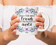 Announcement to Best Friends Mug Auntie Gift Only the Best Friends Get Promoted