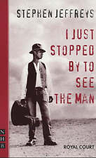 Good, I Just Stopped by to See the Man (Nick Hern Books Drama Classics), Jeffrey