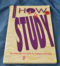 How to Study : The Comprehensive Guide for Students of All Ages by Ronald W. Fry