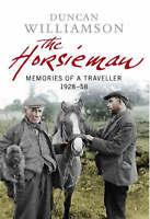 THE HORSIEMAN: MEMORIES OF A TRAVELLER 1928-58., Williamson, Duncan., Used; Very