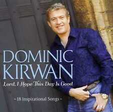 Dominic Kirwan - Lord, I Hope This Day Is Good (2012) | NEW & SEALED CD