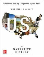 U. S. Vol. 1 : A Narrative History to 1877 by Christine Leigh Heyrman, Jim...