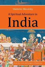 A Spiritual Adventure in India: From the Caves and Jungles of Hindostan (Paperba