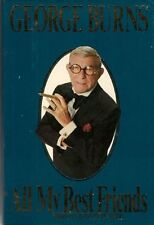 George Burns: All My Best Friends by George Burns