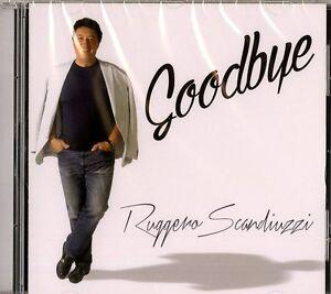 RUGGERO SCANDIUZZI - GOODBYE - CD NUOVO SIGILLATO LISCIO