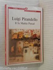 IL FU MATTIA PASCAL Luigi Pirandello Mondadori Oscar classici moderni 1990 libro