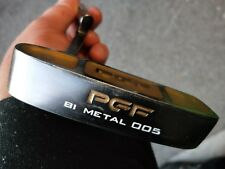 PGF PUTTER. BI METAL 005. Used. LEFT hand. 32.25 inches. Good Condition.  3175