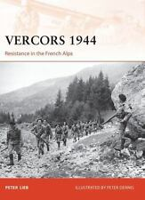 Campaign Vercors 1944 : Resistance in the French Alps 249 by Peter Lieb (2012,…