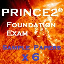 PRINCE2 2017 Foundation Examination. 6 Sample Exam Papers + Answers
