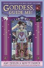 Goddess, Guide Me!: Divine Wisdom for Your Head, Heart, and Home, Amy Zerner, Mo