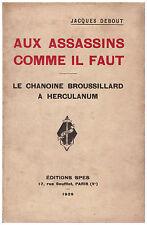 DEBOUT Jacques - AUX ASSASSINS COMME IL FAUT - 1929