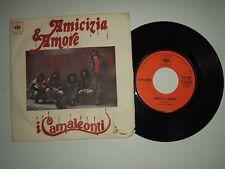 "I Camaleonti / Amicizia E Amore-Disco Vinile 45 Giri 7"" Stampa Italia 1973"