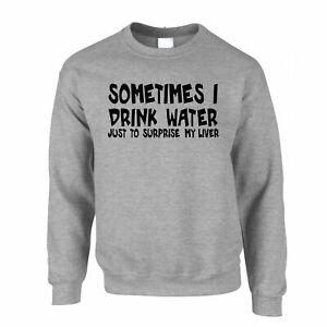 Novelty Drinking Jumper Sometimes I Drink Water Alcohol Pub Banter Joke