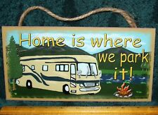 """Home Is Where We Park It  Mountains & Motor Home Sign  5""""x10"""" Ships Free"""