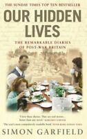 Our Hidden Lives: The Remarkable Diaries of Postwar Britain,Simon Garfield