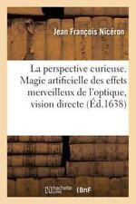 La Perspective Curieuse, Ou Magie Artificielle des Effets Merveilleux de...