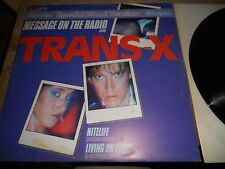 TRANS X MESSAGE ON THE RADIO/NITELIFE/LIVING ON VIDEO 1983 POLYDOR RECORDS REMIX