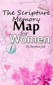 The Scripture Memory Map for Women by Stephen Job