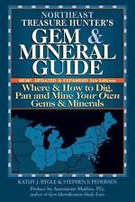 Northeast Treasure Hunter's Gem and Mineral Guide : Where and How to Gig, Pan...