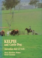 Kelpie and Cattle Dog Australian dogs at work BOOK Farm Farming Agriculture HC