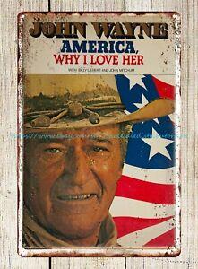 John Wayne America Why I Love Her metal tin sign antique signs sale