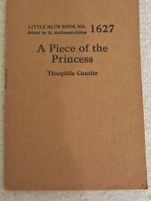 LITTLE BLUE BOOK  NO.  1627 A PIECE OF THE PRINCESS / THEOPHILE GAUTIER