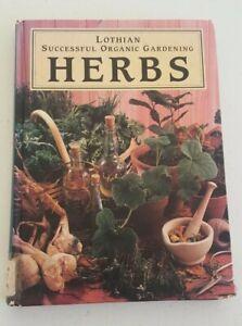 Lothian Successful Organic Gardening: Herbs by Patricia S. Michalak HB