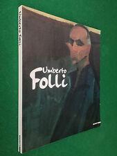 Gavioli - UMBERTO FOLLI DIPINTI dal 1940 al 1989 Ed Mazzotta (1999) Libro Arte
