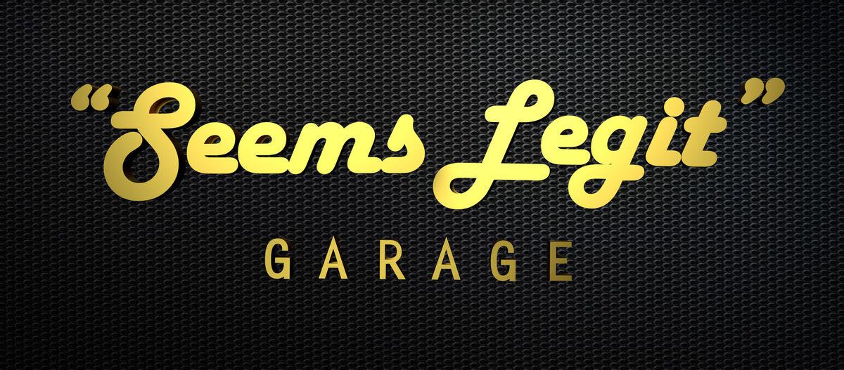 Seems Legit Garage