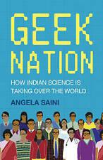 GEEK NATION by Angela Saini : WH4-B101 : HB144 : NEW BOOK
