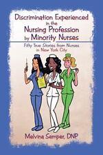 Discrimination Experienced in the Nursing Profession by Minority Nurses, , Sempe