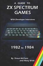 a Guide to ZX Spectrum Games - 1982 to 1984 Retro-spective Books