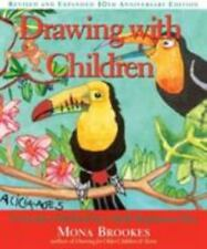 Drawing with Children : A Creative Method for Adult Beginners, Too by Mona Broo…