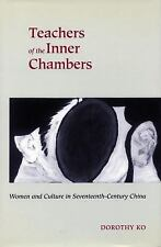 Teachers of the Inner Chambers: Women and Culture in Seventeenth-Century China (